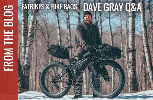 Dave Gray: A Q&A on The Parallel Development of Fatbikes & Bike Bags